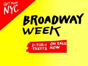 Broadway Week Tickets on Sale 2 for 1