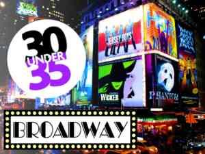 Broadway 30 Under 35