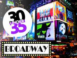 Broadway 30 Under 35