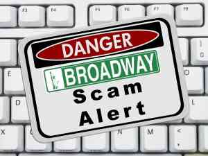 Broadway scam and ticket fraud