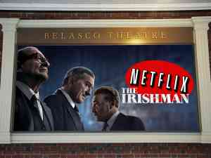 Netflix Irishman on Broadway Belasco Theatre Sign