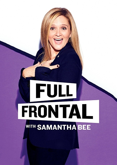 Full Frontal with Samantha Bee Show Poster