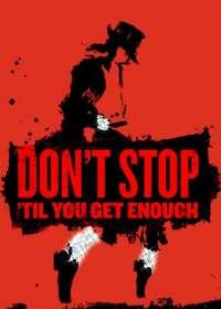 Don't Stop 'Til You Get Enough Poster