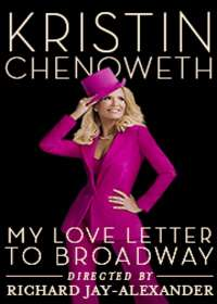 Kristin Chenoweth: My Love Letter to Broadway Show Poster