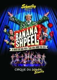 Banana Shpeel:  Cirque du Soleil Show Poster