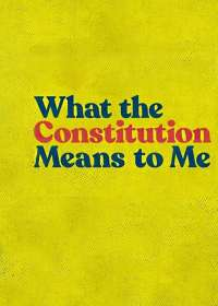 What the Constitution Means to Me Show Poster