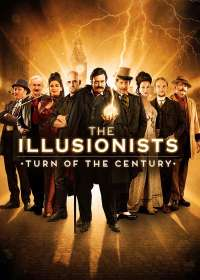 The Illusionists: Turn of the Century (2016) Show Poster