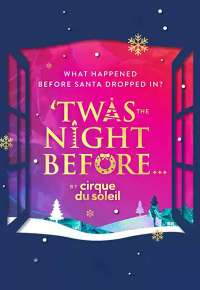 Twas the Night Before... By Cirque du Soleil Show Poster