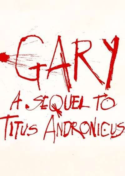 Gary: A Sequel to Titus Andronicus Poster