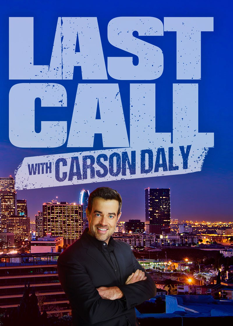 Last Call with Carson Daly (LA) Show Poster