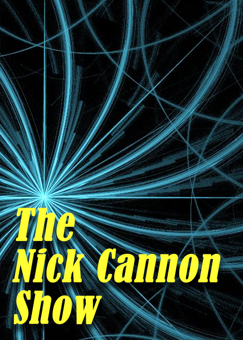 The Nick Cannon Show Show Poster