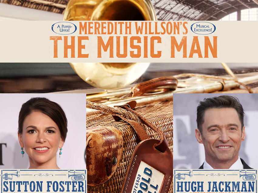 The Music Man with Hugh Jackman and Sutton Foster