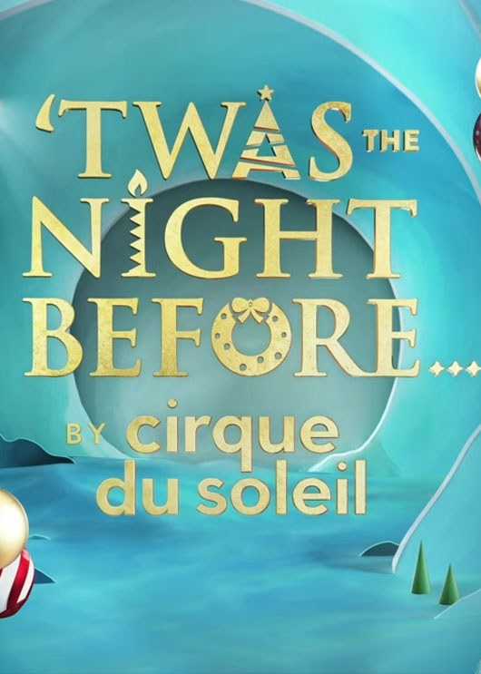 Twas the Night Before - By Cirque du Soleil 2021 Poster
