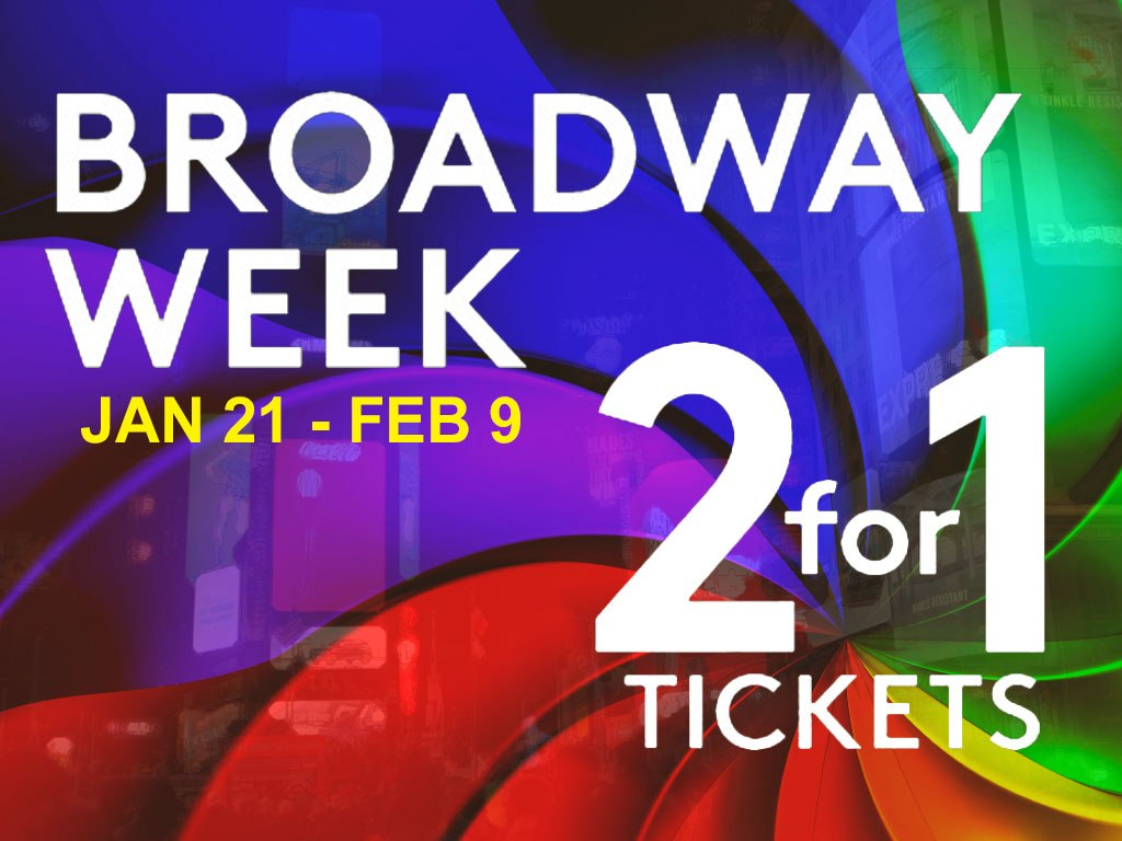 NYC Broadway Week 2 for 1